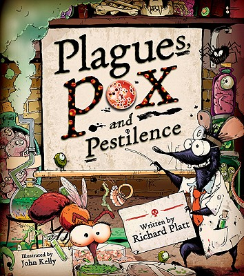Plagues, Pox, and Pestilence, Richard Platt