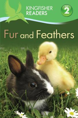 Kingfisher Readers L2: Fur and Feathers, Feldman, Thea; Llewellyn, Claire