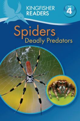 Kingfisher Readers L4:  Spiders - Deadly Predators, Llewellyn, Claire