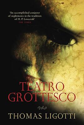 Teatro Grottesco, Ligotti, Thomas