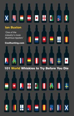 Image for 101 World Whiskies to Try Before You Die