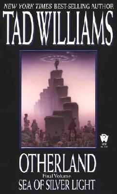 Otherland Vol. 4: Sea of Silver Light, Tad Williams