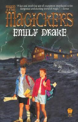 The Magickers: The Magickers #1, Emily Drake