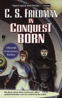 In Conquest Born, C. S. FRIEDMAN