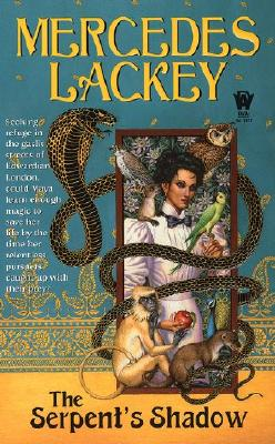The Serpent's Shadow (Elemental Masters, Book 1), Mercedes Lackey
