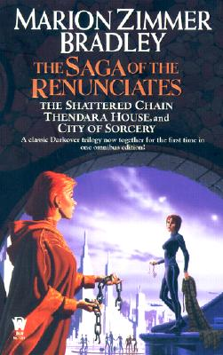 The Saga of the Renunciates (The Shattered Chain, Thendara House, City of Sorcery) (Darkover), Marion Zimmer Bradley