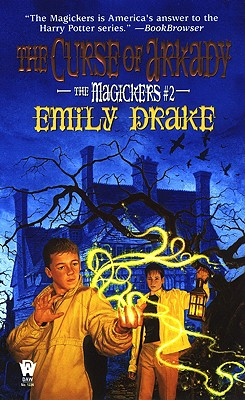 The Curse of Arkady: The Magickers #2, Emily Drake