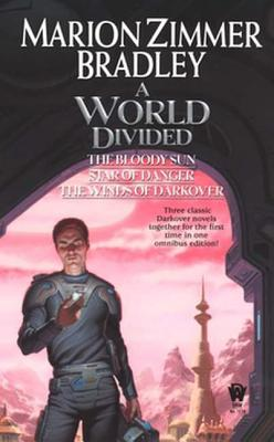 World Divided : Star of Danger/the Bloody Sun/ the Winds of Darkover, MARION ZIMMER BRADLEY