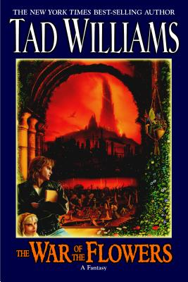 War Of The Flowers,The, Tad Williams