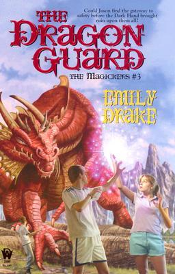 The Dragon Guard: The Magickers #3, Emily Drake