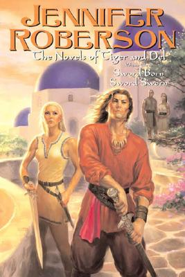 The Novels of Tiger and Del, Volume III, Jennifer Roberson