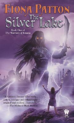 The Silver Lake: Book One of the Warriors of Estavia, Fiona Patton