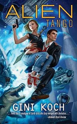 Alien Tango: Alien Novels, Book 2, Gini Koch