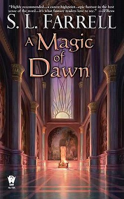 A Magic of Dawn: A Novel of the Nessantico Cycle, S. L. Farrell