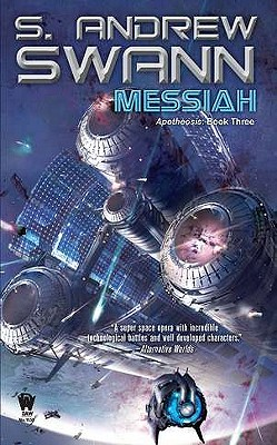 Messiah: Apotheosis: Book Three, Swann, S. Andrew