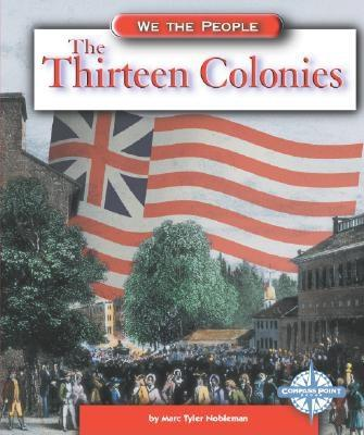 Image for The Thirteen Colonies (We the People (Compass Point Books Hardcover))
