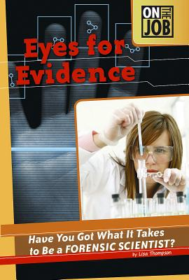 Image for Eyes for Evidence: Have You Got What It Takes to Be a Forensic Scientist? (On th
