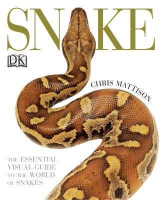 Snake: The essential visual guide to the world of snakes, Mattison, C.
