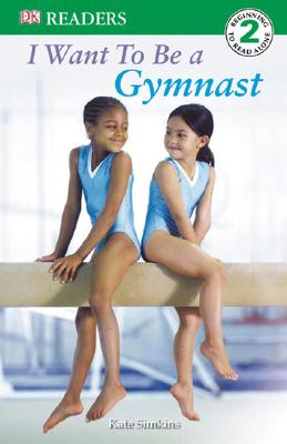 Image for DK Readers L2: I Want to Be a Gymnast (DK Readers Level 2)