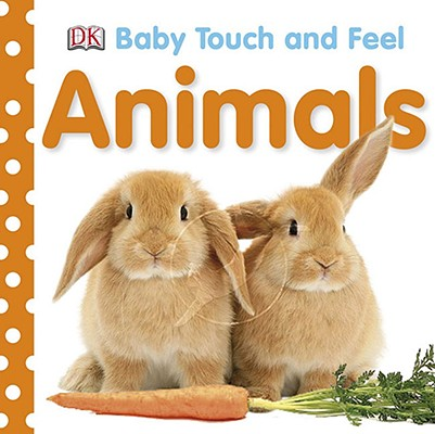 Animals (Baby Touch and Feel), DK Publishing