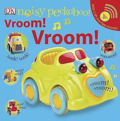 Noisy Peekaboo Vroom! Vroom!, DK (Author)