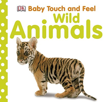 Image for Baby Touch and Feel: Wild Animals