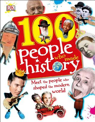 100 People Who Made History, DK Publishing