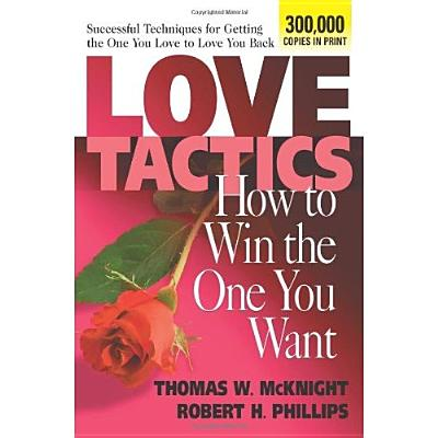 Image for Love Tactics: How to Win the One You Want