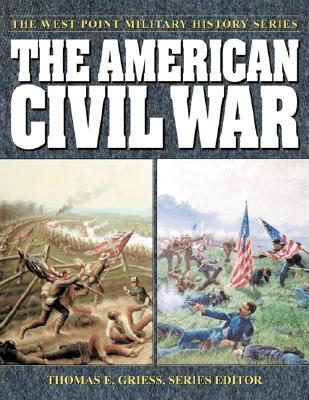 Image for The American Civil War (West Point Millitary History Series)
