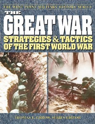 Image for The Great War: Strategies & Tactics of the First World War (The West Point Military History Series)