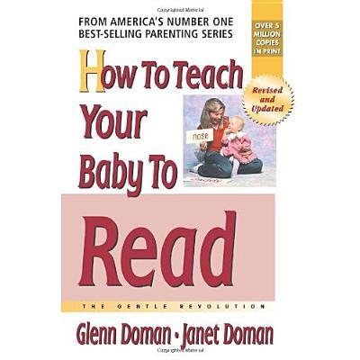 How to Teach Your Baby to Read (The Gentle Revolution Series), Doman, Glenn; Doman, Douglas; Doman, Janet