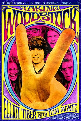 Taking Woodstock: A True Story of a Riot, a Concert, and a Life, Tiber, Elliot