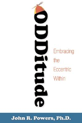 Image for Odditude: Finding the Passion for Who You Are and What You Do