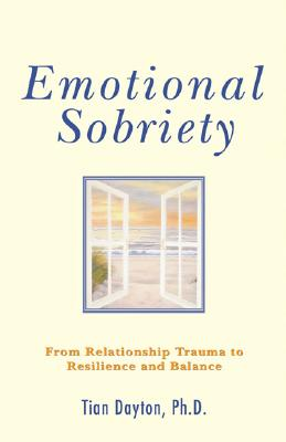 Image for Emotional Sobriety: From Relationship Trauma to Resilience and Balance