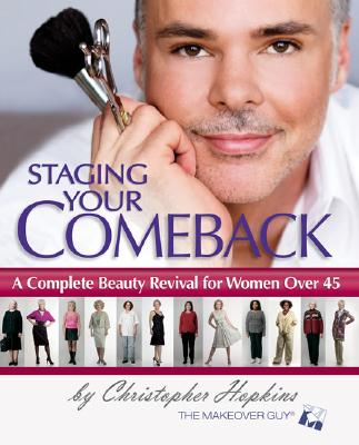 Staging Your Comeback: A Complete Beauty Revival for Women Over 45, Christopher Hopkins