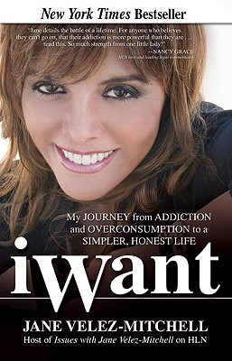 Image for iWant: My Journey from Addiction and Overconsumption to a Simpler, Honest Life