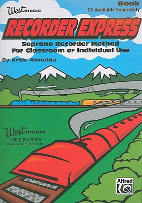 Image for Recorder Express: Soprano Recorder Method for Classroom or Individual Use