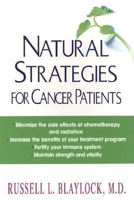 Natural Strategies For Cancer Patients, Blaylock M.D., Russell
