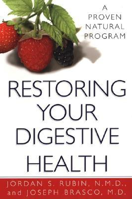 Restoring Your Digestive Health: How the Guts and Glory Program Can Transform Your Life, Rubin, Jordan S.; Brasco, Joseph