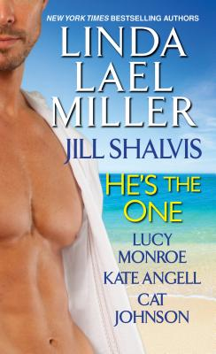 He's the One, Linda Lael Miller, Jill Shalvis, Lucy Monroe, Kate Angell