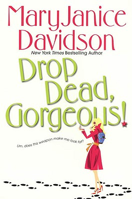 Drop Dead, Gorgeous! (The Gorgeous Series, Book 2), Davidson, MaryJanice