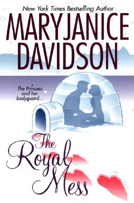 """The Royal Mess (Alaskan Royal Family, Book 3)"", ""Davidson, MaryJanice"""
