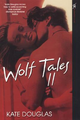 Wolf Tales II: Aphrodisia Series #2, Kate Douglas
