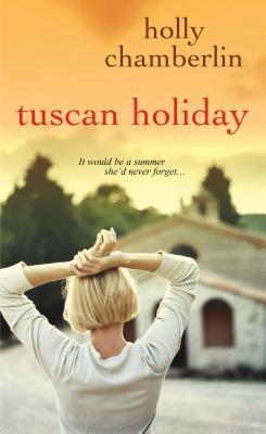 Tuscan Holiday, Holly Chamberlin