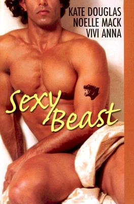 Sexy Beast, Kate Douglas; Noelle Mack; Vivi  Anna