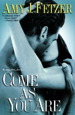 Come as You Are (Dragon One, Book 3), Amy J. Fetzer