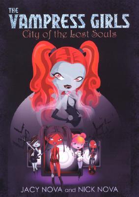 City of the Lost Souls: Vampress Girls 1, Jacy Nova, Nick Nova