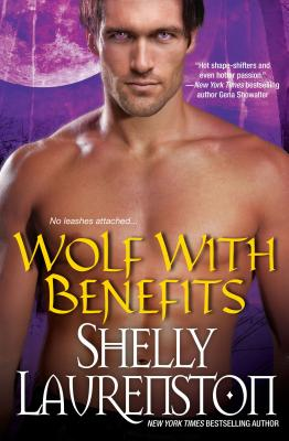 "Wolf with Benefits, ""Laurenston, Shelly"""