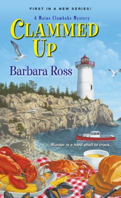 Clammed Up (A Maine Clambake Mystery), Barbara Ross