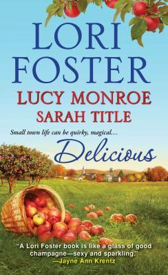 "Delicious, ""anthology, anthology,Foster,  Lori, Monroe, Lucy,  Title, Sarah"""